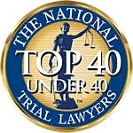 National Top 40 under 40 Trial Lawyers